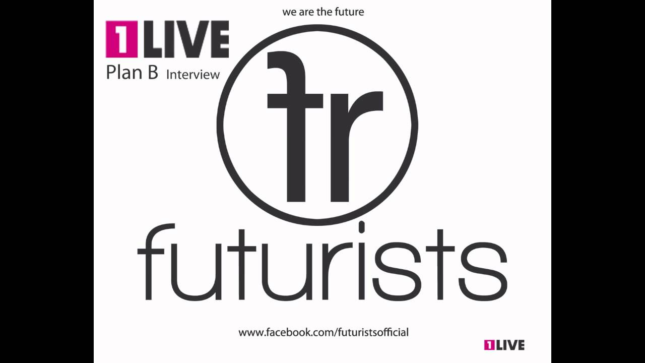 Futurists Interview Music At 1live Plan B Youtube
