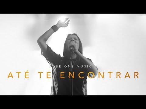 BE ONE MUSIC |  Até Te Encontrar (Live)