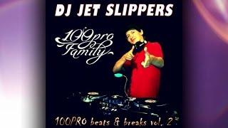 DJ Jet Slippers - 100PRO beats & breaks vol.2