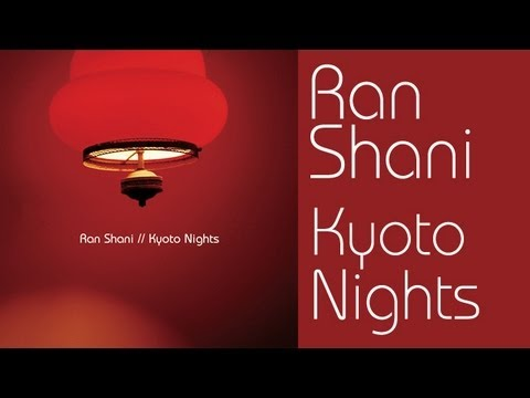 Ran Shani - Kyoto Nights (Original Radio Edit HQ)