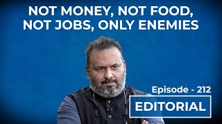 Editorial With Sujit Nair: Not Money, Not Food, Not Jobs, Only Enemies | HW News English