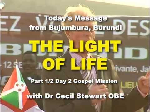 THE LIGHT OF LIFE Part 1-2 (Bujumbura, Burundi) with Dr Cecil Stewart OBE