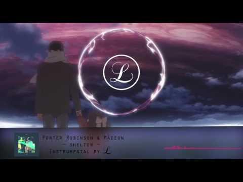 Porter Robinson & Madeon - Shelter ( Instrumental / Karaoke )