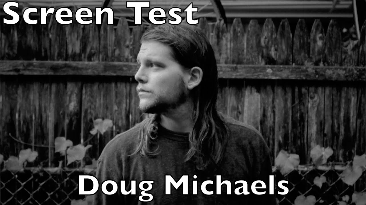 Download Screen Test #3 - Doug Michaels