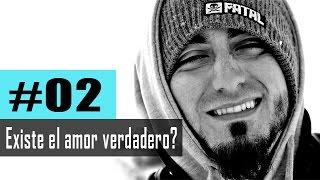 Leonardo Sanz #02   Existe el Amor Verdadero? Existe la Pareja Ideal?
