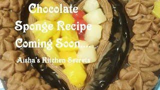 Chocolate sponge recipe coming soon by aisha