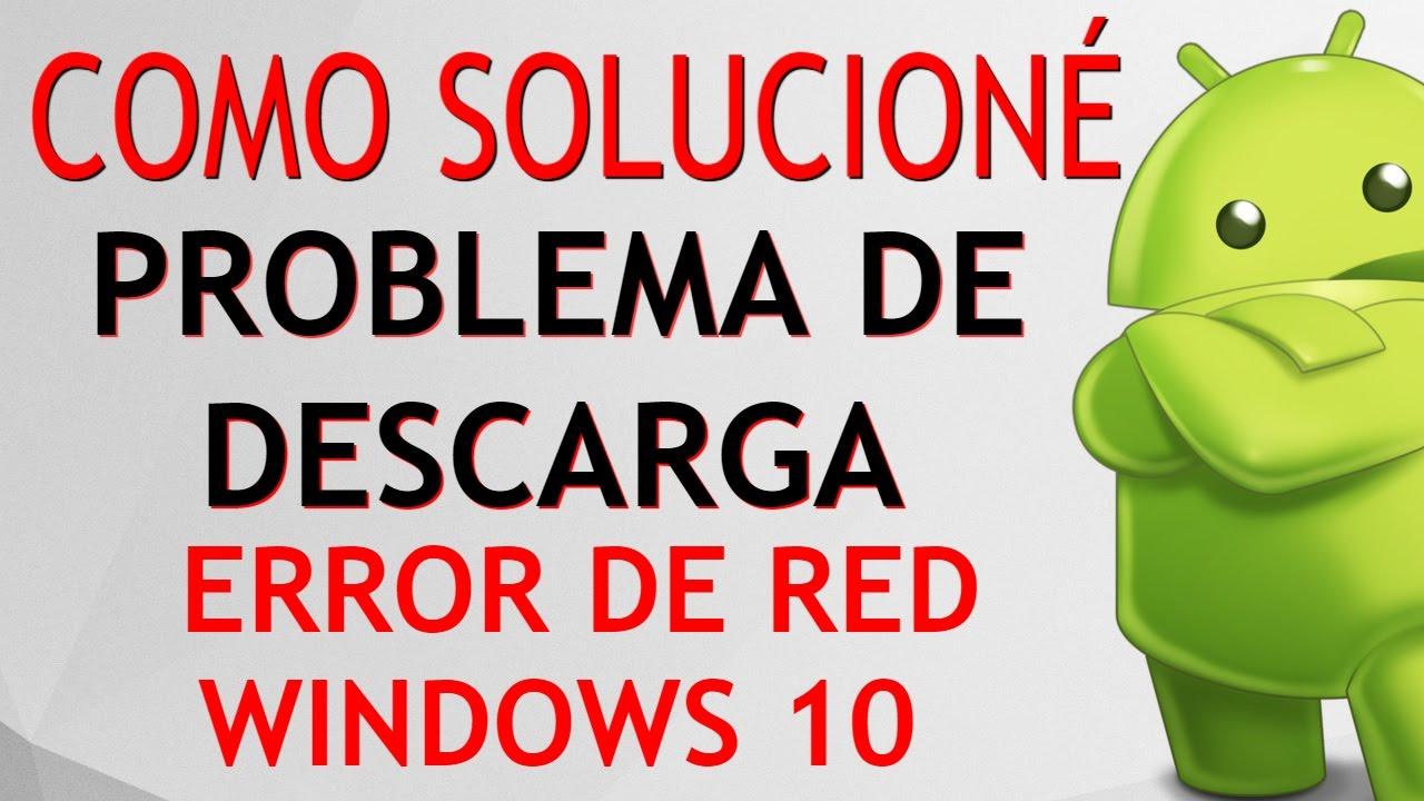 ERROR DE RED, DESCARGA CANCELADA, COMO SOLUCIONÉ PROBLEMA PARA ...