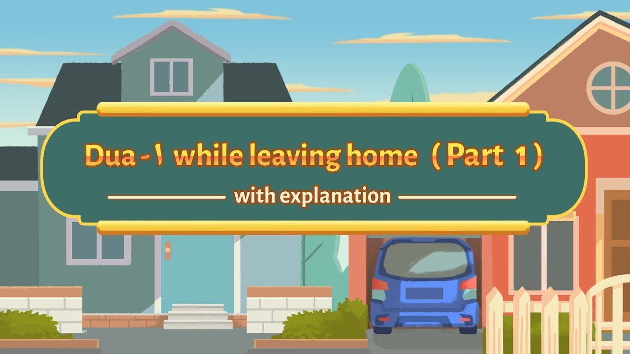 Download Part 1 - Dua when leaving home | Understand & Memorize Duas The Easy Way | 22A