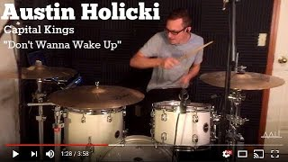Austin Holicki - Capital Kings - Don't Wanna Wake Up - Drum Cover