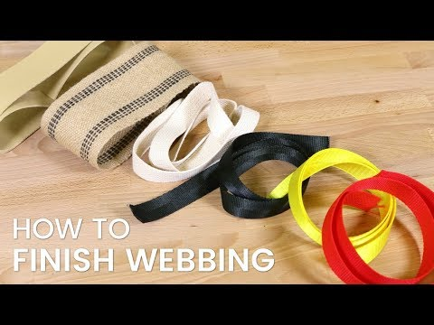 How to Finish Webbing