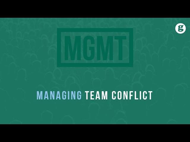 Managing Team Conflict