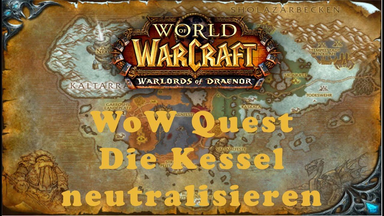 WoW Quest: Die Kessel neutralisieren - YouTube
