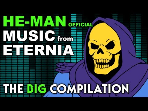 He Man - MUSIC from ETERNIA - The BIG Compilation
