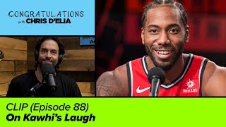 CLIP: On Kawhi's Laugh - Congratulations with Chris D'Elia