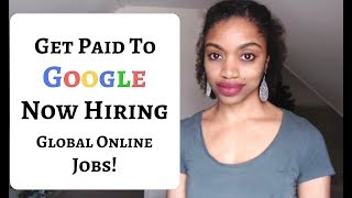 Get Paid To GOOGLE! $12 To $15 per hour. Now Hiring!  Global Jobs