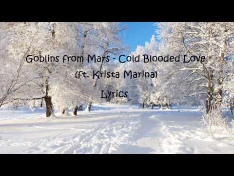 Goblins for Mars - Cold Blooded Love (ft. Krista Marina) Lyrics