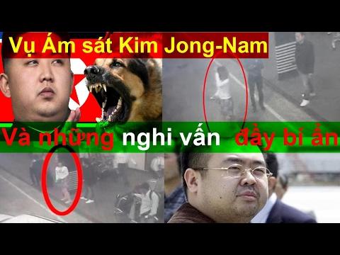 Vụ Ám Sát Kim Jong-Nam: Những nghi vấn đầy bí ẩn chưa có lời giải - Có phải Kim Jong Un ra lệnh?