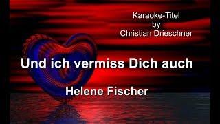 Und ich vermiss Dich auch - Helene Fischer - Karaoke