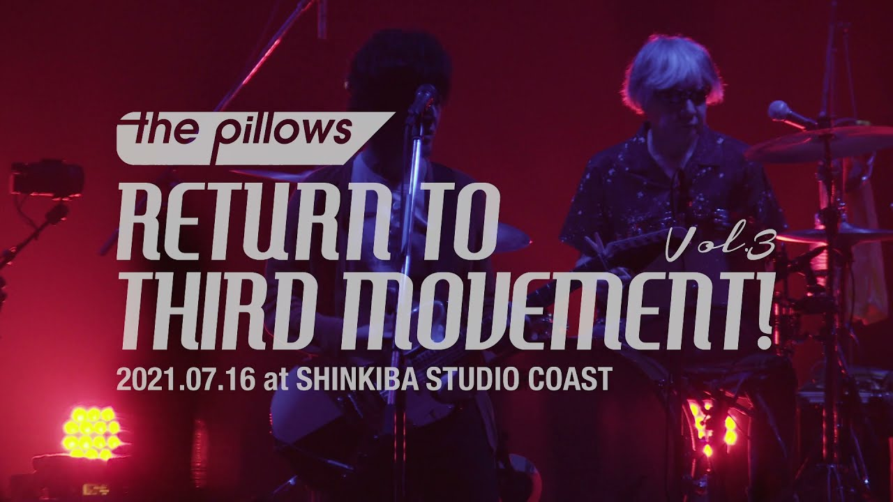 """Download the pillows """"RETURN TO THIRD MOVEMENT! Vol.3"""" Trailer"""