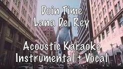 Lana Del Rey - Doin Time Acoustic Karaoke Instrumental with guide vocal