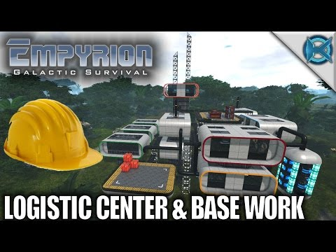 Empyrion Galactic Survival | Logistic Center & Base Work | Let's Play Gameplay | Alpha 6 S11E11