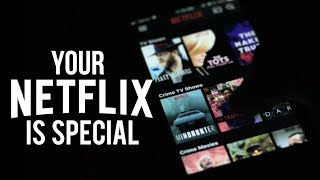 Your Netflix is Special