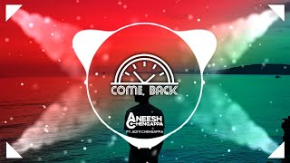 Aneesh Chengappa - Come Back (feat. Aditi Chengappa)