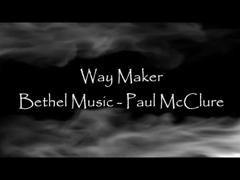 Paul McClure - Way Maker - YouTube