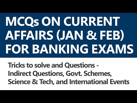 (1/2) Expected Current Affairs MCQs (Jan & Feb) for Banking Exams [IBPS/SBI PO, Bank PO, LIC AAO]