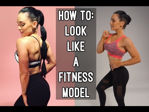 HOW TO LOOK LIKE A FITNESS MODEL | Oxygen...