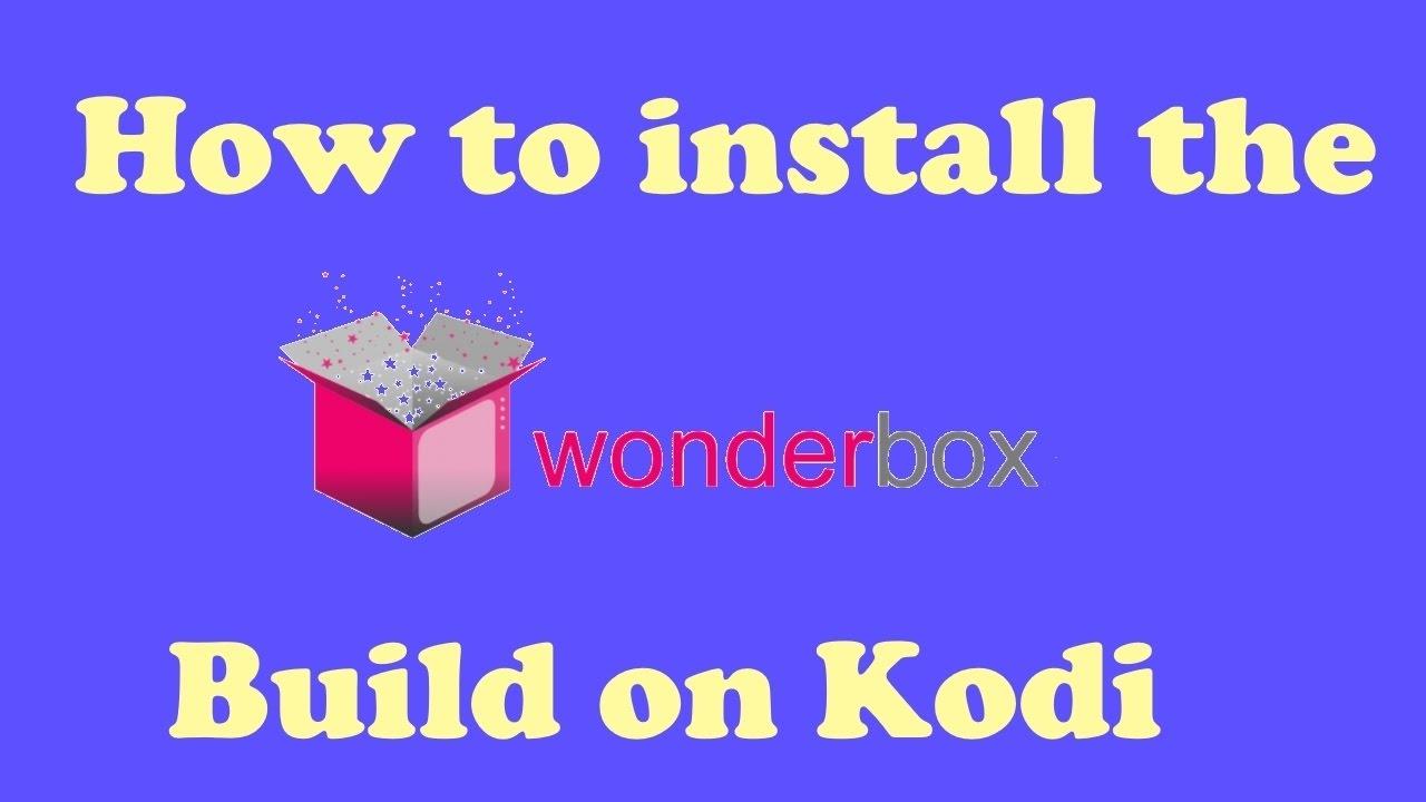 How to install the Wonderbox build on Kodi 17