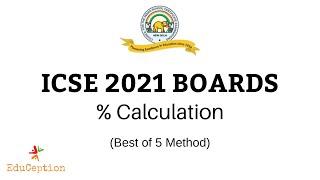 Percentage Calculation of ICSE 2021 BOARD EXAM | ICSE Class 10 | Best of 5
