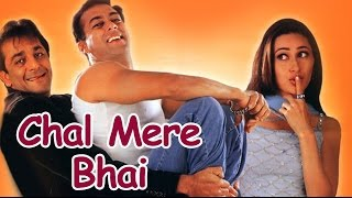 Video Chal Mere Bhai (2000) - Superhit Comedy Film - Salman Khan - Sanjay Dutt - Karisma Kapoor download MP3, 3GP, MP4, WEBM, AVI, FLV Maret 2018