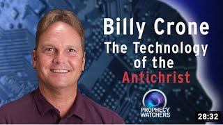 Billy Crone  - The Technology of the Antichrist