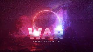 Angemi - WAR (ft. Jeffrey Jey)