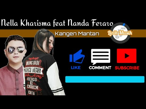 Nella Kharisma feat Nanda Feraro - Kangen Mantan - Lirik Musik (Official Video Lyric)