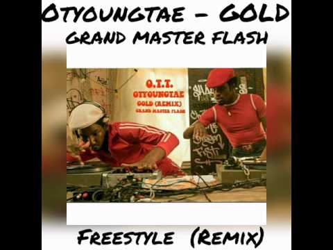 Grand Master Flash - GOLD (Remix) OTYOUNGTAE