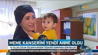 KANSERİ YENDİ DOĞUM YAPTI - MELİKE ŞAHİN / NTV