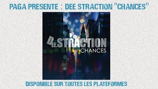DEE STRACTION &quotChances&quot