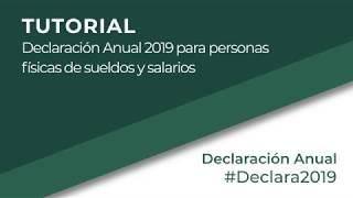 Tutorial: Declaración Anual 2019 Para Personas Físicas De Sueldos Y Salarios.
