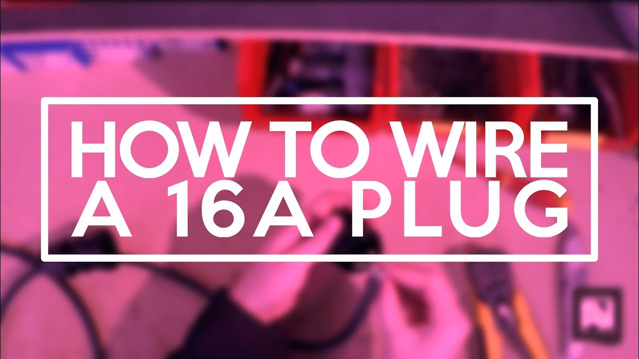 Howto Wire A 16a Plug Youtube