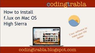 How to install F.LUX on Mac OS High Sierra byAM