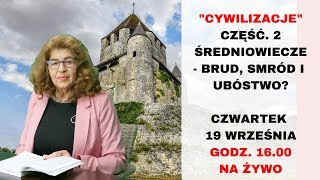 """Dr Ewa Kurek - Średniowiecze - brud, smród i ubóstwo? """"Cywilizacje"""" cz. 2"""