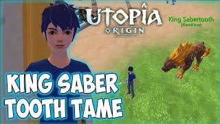 King Sabertooth Pet | How To Tame | Utopia Origin