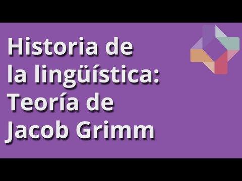 Historia de la lingüística: Teoría de Jacob Grimm - Lingüística - Educatina