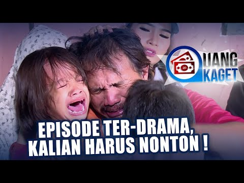 UANG KAGET EPISODE 388 - Episode Ter-Drama Kalian Harus Nonton!
