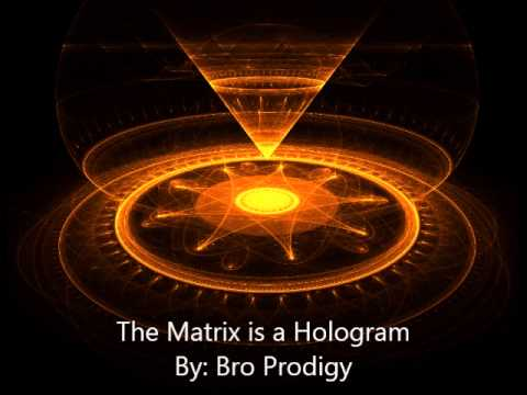 The Matrix is a Hologram