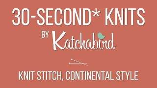 30-Second* Knits - Knit Stitch, Continental Style