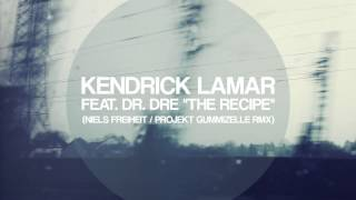 Download Kendrick Lamar - The Recipe (feat. Dr. Dre) (REMIX) MP3 song and Music Video