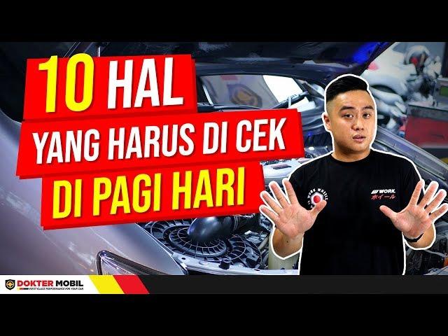 INGIN MOBIL TETAP PRIMA ?? LAKUKAN HAL INI DI MOBIL ANDA SETIAP PAGI - Dokter Mobil Indonesia